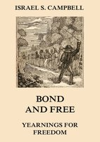 Bond And Free - Yearnings For Freedom - Israel S. Campbell