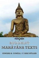 Buddhist Mahâyâna Texts - Friedrich Max Müller, Edward Byles Cowell