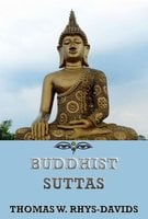 Buddhist Suttas - Thomas William Rhys Davids