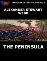 Campaigns Of The Civil War Vol. 3 - The Peninsula - Alexander Stewart Webb