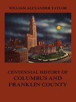 Centennial History of Columbus and Franklin County - William Alexander Taylor
