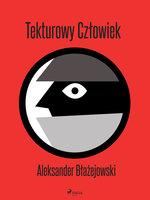 Tekturowy Człowiek - Aleksander Błażejowski