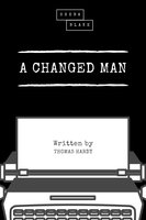 A Changed Man - Thomas Hardy