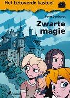 Het betoverde kasteel 1 - Zwarte magie - Peter Gotthardt