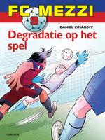 FC Mezzi 9 - Degradatie op het spel - Daniel Zimakoff