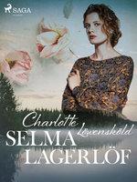 Charlotte Löwensköld - Selma Lagerlöf