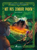 De kinderen van de elfenkoningin 2 - Het bos zonder paden - Peter Gotthardt