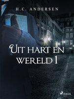 Uit hart en wereld 1 - H.C. Andersen