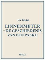 Linnenmeter - De geschiedenis van een paard - Lev Tolstoj