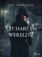 Uit hart en wereld 2 - H.C. Andersen