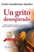 Un grito desesperado - Carlos Cuauhtémoc Sánchez