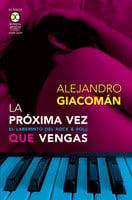 La próxima vez que vengas - Alejandro Giacomán