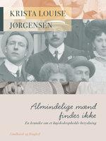 Almindelige mænd findes ikke - en krønike om et højskoleopholds betydning - Krista Louise Jørgensen