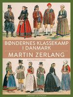 Bøndernes klassekamp i Danmark - Martin Zerlang