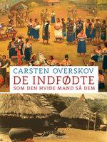 De indfødte som den hvide mand så dem - Carsten Overskov