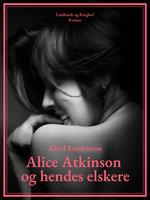 Alice Atkinson og hendes elskere - Aksel Sandemose