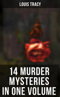 14 Murder Mysteries in One Volume - Louis Tracy