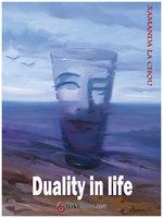 Duality in life - Xamana La Chou