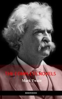 Mark Twain: The Complete Novels (The Greatest Writers of All Time) - Mark Twain, Manor Books