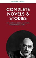 Rudyard Kipling: The Complete Novels and Stories (Lecture Club Classics) - Rudyard Kipling