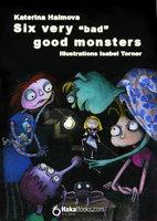 Six very bad good monster - Katerina Halmova
