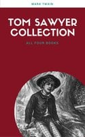 The Complete Tom Sawyer (all four books in one volume) - Mark Twain