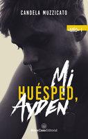 Mi huésped, Ayden - Candela Muzzicato