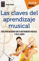 Las claves del aprendizaje musical - Rafael García