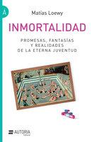 Inmortalidad - Matías Loewy