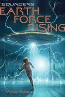 Earth Force Rising - Monica Tesler