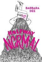 Halfway Normal - Barbara Dee
