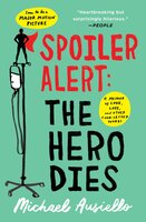 Spoiler Alert: The Hero Dies - Michael Ausiello