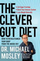 The Clever Gut Diet - Dr. Michael Mosley
