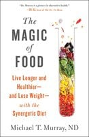 The Magic of Food - Michael T. Murray