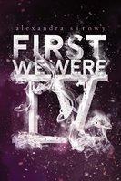First We Were IV - Alexandra Sirowy