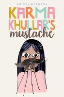 Karma Khullar's Mustache - Kristi Wientge