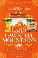 Land of the Dawn-lit Mountains - Antonia Bolingbroke-Kent