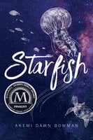 Starfish - Akemi Dawn Bowman