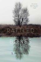 The Rattled Bones - S.M. Parker