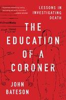The Education of a Coroner - John Bateson