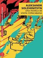 Aleksandr Solzhenitsyn - Lolita Copacabana