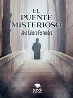 El puente misterioso - José Fernández Cubero