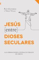 Jesús entre dioses seculares - Vince Vitale,Zacharias Ravi