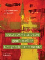 Anna Sophie Seidelin genfortæller Det gamle Testamente - Anna Sophie Seidelin