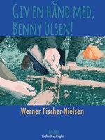 Giv en hånd, Benny Olsen! - Werner Fischer-Nielsen
