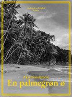 En palmegrøn ø - Aksel Sandemose