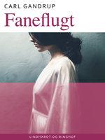 Faneflugt - Carl Gandrup
