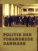 Politik der forandrede Danmark - Kaare R. Skou