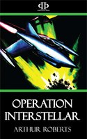 Operation Interstellar - Arthur Roberts