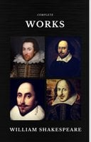 The Complete Works of William Shakespeare (37 plays, 160 sonnets and 5 Poetry Books With Active Table of Contents) (Quattro Classics) - William Shakespeare